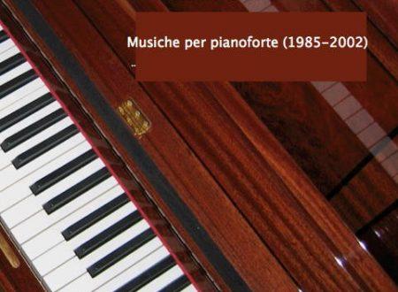 Musiche per pianoforte (1985-2002)